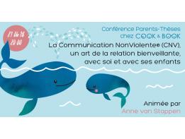 Conférence: La Communication NonViolente® (CNV), un art de la relation bienveillante, avec soi et ses enfants