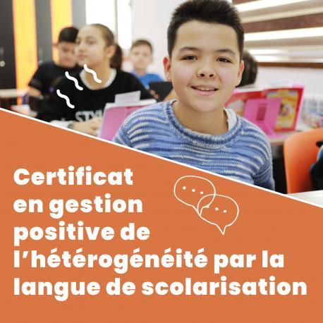 Certificat en gestion positive de l'hétérogénéité par la langue de scolarisation